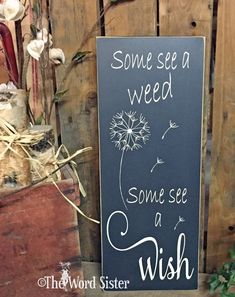 Inspirational Sign Great Gift Some See A Weed by TheWordSister