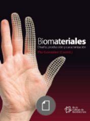 Biomateriales : diseño, producción y caracterización / coordinación, Pío González Fernández