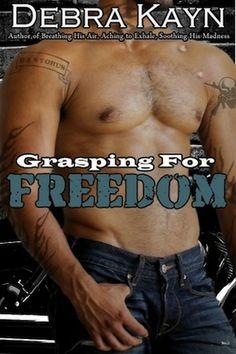 "R-rated excerpt from Debra Kayn's latest biker romance novel, ""Grasping For Freedom""  http://caribbeanaccentbookreviews.com/2014/02/20/temptation-thursdays-grasping-for-freedom-bantorus-4-by-debra-kayn/"