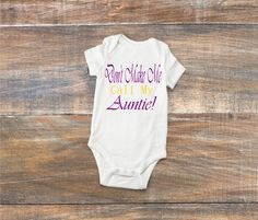 Don't Make Me Call My Auntie! onesies/ funny Baby body suit/new baby gift/custom baby gift/personalized baby gift/baby shower gift by personalizedbytab on Etsy