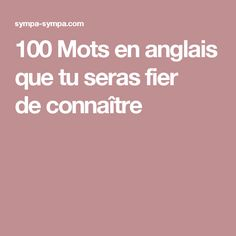 100 Mots en anglais que tu seras fier de connaître English Tips, English Class, English Lessons, Learn English, English Vocabulary, English Grammar, English Course, Play To Learn, Idioms