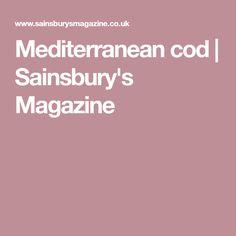Mediterranean cod   Sainsbury's Magazine