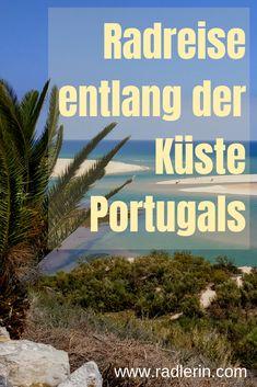 Radreise durch Eurpa 2018/19. Einen Monat lang fuhren wir mit dem Rad entlang der Küste Portugals an die Algarve, nach Lissabon und Porto, bis in den Norden des Landes. www.radlerin.com Algarve, Roadtrip, Travel Destinations, Monat, Plants, Highlights, Wanderlust, Outdoor, Porto