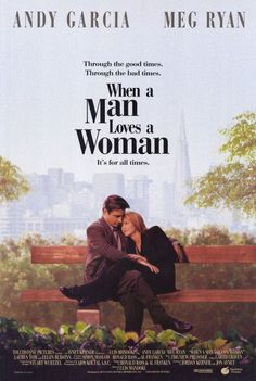 """need to watch this again! When a Man Loves a Woman (1994) -     Andy Garcia and Meg Ryan star in a beautiful romantic movie with good times as well as bad times. To find out more, read our """"When a Man …"""