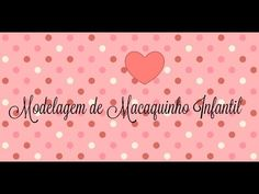 MODELAGEM DE MACAQUINHO INFANTIL - YouTube