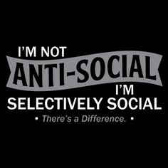 i'm selectively social