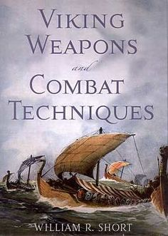 Viking Weapons and Combat Techniques