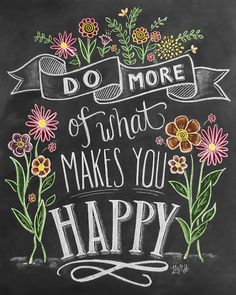 "Speak your mind and let your walls inspire with inspirational chalkboard art. Find this ""Do More of What Makes You Happy Handlettering"" print Lily and Val at CanvasOnDemand.com"