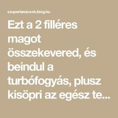 Ezt a 2 filléres magot összekevered, és beindul a turbófogyás, plusz kisöpri az egész testből a mérgeket! - Segithetek.blog.hu Herbal Remedies, Natural Remedies, Fitspiration, Anti Aging, Health Tips, Herbalism, Detox, Health Fitness, Blog