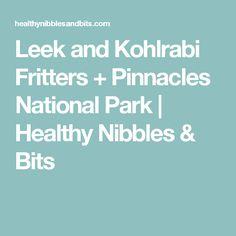 Leek and Kohlrabi Fritters + Pinnacles National Park | Healthy Nibbles & Bits