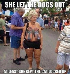 OMG ... No one 'round her seems to notice, somethin' is terribly WRONG!  ... Someone toss a blanket over granny ... I need eye bleach quick ...