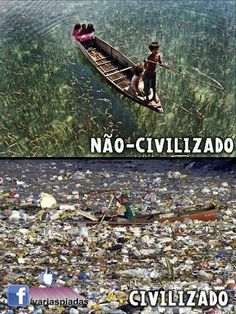 Difference between Civilized and Uncivilized societies. Stop pollution, Save Environment, Save Earth. Save Planet Earth, Save Our Earth, Save The Planet, Our Planet, Salve A Terra, Save Mother Earth, Mother Nature, Save Environment, Environmental Issues