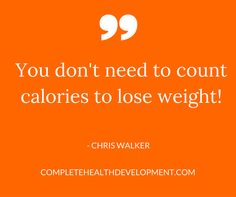 Who says you need to count and track calories to lose weight, that's a big fat lie, a myth, don't believe it, rather focus on eating real foods from nature. These foods are loaded with nutrients not calories!
