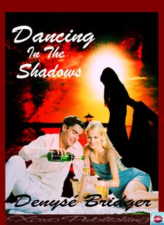 DANCING IN THE SHADOWS, an erotic thriller with a deadly edge! XoXo Publishing: BUY IT HERE:   http://www.xoxopublishing.com/Products/index.php?route=product/product_name=Denyse%20Bridger_id=93