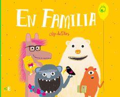 """Olga de Dios. """"En Familia"""". Editorial Siruela. (+ de 5 años)."""