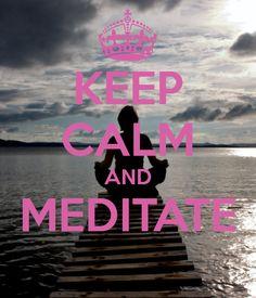 Keep Calm  Meditate #meditation #wisdom #affirmations
