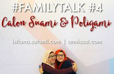#FAMILYTALK: Calon Suami dan Poligami   annisast.com