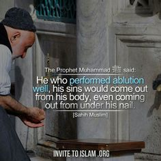 Perfect your ablution.