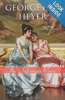 The Talisman Ring: Georgette Heyer . Her best book.