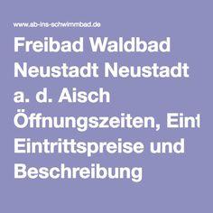 Freibad Waldbad Neustadt Neustadt a. d. Aisch Öffnungszeiten, Eintrittspreise und Beschreibung