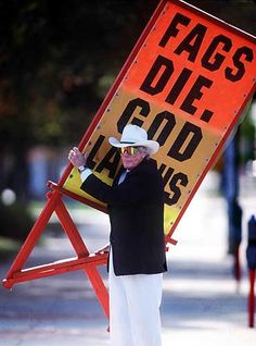 """The """"Reverend"""" Fred Phelps and The Westboro Baptist Church. What a bunch of fucking dumbasses!"""