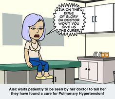 Alex waits patiently for her doctor to tell her they've found a cure for Pulmonary Hypertension