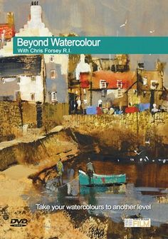 Beyond Watercolour With Chris Forsey R.I.