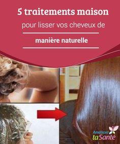 5 #traitements maison pour lisser vos cheveux de manière naturelle Dans l'article suivant, nous allons vous présenter différentes #méthodes #naturelles pour #lisser vos #cheveux sans les endommager. Découvrez-les!