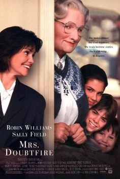Mrs. Doubtfire (1993)  After a bitter divorce, an actor disguises himself as a female housekeeper to spend time with his children held in custody by his former wife.  Robin Williams, Sally Field, Pierce Brosnan