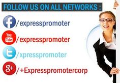 Follow us on every Networks #ExpressPromoter  www.expresspromoter.com