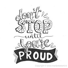 Handlettering, lettering, moderncalligraphy - don't stop until you're proud Handwritten Quotes, Hand Lettering Quotes, Calligraphy Quotes, Creative Lettering, Typography Quotes, Doodle Quotes, Doodles, Drawing Quotes, Journal Quotes