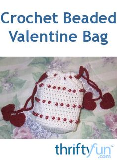 This is a guide about making a crochet beaded Valentine bag. This pretty crochet bag uses Valentine's Day colors and embellishments.