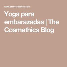Yoga para embarazadas   The Cosmethics Blog