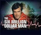 """Six Million Dollar Man and the Bionic Woman.  Remember making those """"bionic"""" sounds when you were running in slow motion across the yard?"""