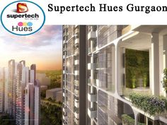 Supertech Hues Gurgaon- Supertech New Project Sector 68 Gurgaon ( 9891856789 )