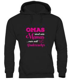 Omas sind wie Mamas nur mit Puderzucker  #image #grandma #nana #gigi #mother #photo #shirt #gift #idea