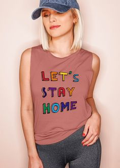 Let's Stay Home Muscle Tank - Funny Stay Home Women's Tank - HighCiti