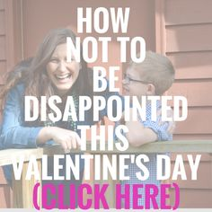 I don't know about you, but the holidays with expectations attached to them can be really difficult.  Mother's Day is like that for me.  And so is Valentine's Day.  Because there are all these built in expectations that tend to morph into unspoken demands - this kind of desperat