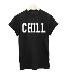 Chill T-Shirt - Luxury Brand LA - Shop Latest Trends & Hottest Apparel from Luxury Brand LA