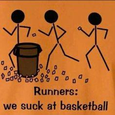 running humor | runners we suck at basketball