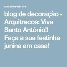 blog de decoração - Arquitrecos: Viva Santo Antônio!! Faça a sua festinha junina em casa!