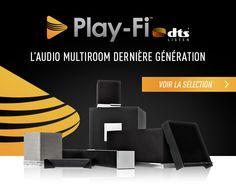 DTS play-Fi : la sélection. L'audio multiroom dernière génération