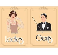 themed 'Ladies & Gents' toilet signs, perfect for a gangster and flapper girl party! Printed onto a sheet of quality card. All you need to do is cut along the guide and stick on the relevant doors! Great for venues, pubs and clubs. Party Like Gatsby, 1920s Party, Great Gatsby Wedding, Gatsby Theme, 1920 Theme, Nye Party, Toilet Signage, Speakeasy Party, 1920s Speakeasy