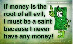 I'm a saint for sure!