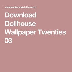 Download Dollhouse Wallpaper Twenties 03