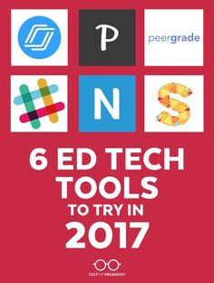 6 Ed Tech Tools to Try in 2017 - Here they are: My six favorite ed tech tools for this year. Each one has the potential to make a big difference in your teaching and your students' learning.