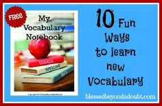 FREE Vocabulary Notebook and 10 FUN ways to learn new vocabulary!    #homeschool #education #hsmamas