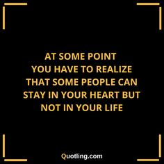 At some point, you have to realize that some people can | Let Go Quote