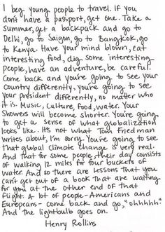 Henry Rollins said to #travel
