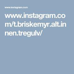 www.instagram.com/t.briskemyr.alt.innen.tregulv/
